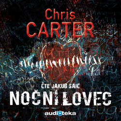 Audiokniha Noční lovec - Chris Carter - Jakub Saic