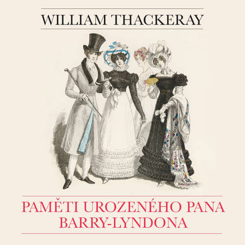 Audiokniha Paměti urozeného pana Barry-Lyndona - William Makepeace Thackeray - Hana Brothánková