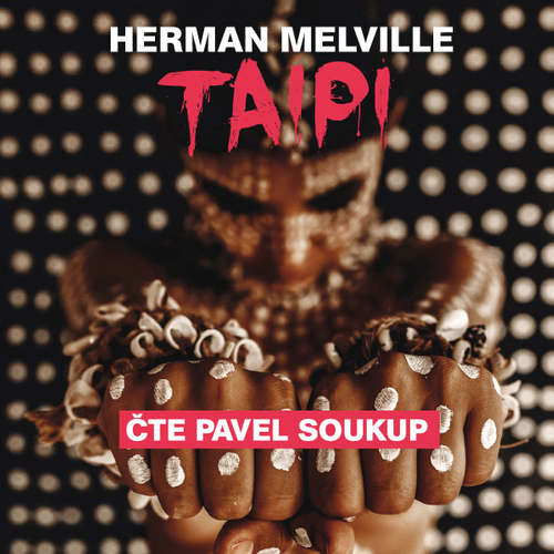 Audiokniha Taipi - Herman Melville - Pavel Soukup