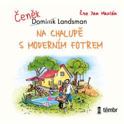 Audiokniha Na chalupě s moderním fotrem - Dominik Landsman - Jan Maxian