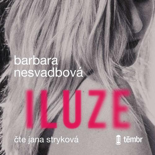 Audiokniha Iluze - Barbara Nesvadbová - Jana Stryková