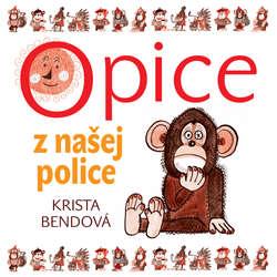 Audiokniha Opice z našej police - Krista Bendová - Zuzana Kronerová