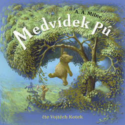 Audiokniha Medvídek Pú - Alan Alexander Milne - Vojtěch Kotek
