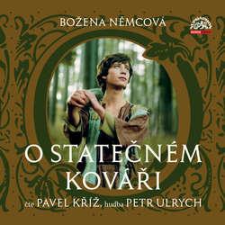 Audiokniha O statečném kováři - Božena Němcová - Pavel Kříž