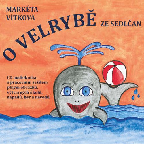 Audiokniha O velrybě ze Sedlčan - Markéta Vítková - Alena Kubínová