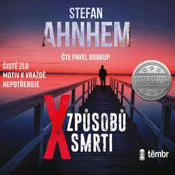 Audiokniha X způsobů smrti - Stefan Ahnhem - Pavel Soukup