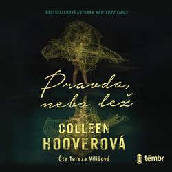 Audiokniha Pravda, nebo lež - Colleen Hoover - Tereza Vilišová