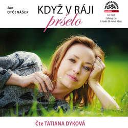 Audiokniha Když v ráji pršelo - Jan Otčenášek - Tatiana Dyková