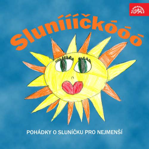 Audiokniha Sluníííííčkóóó. Pohádky o sluníčku pro nejmenší - Jiří Suchý - Vlastimil Brodský