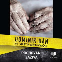 Audiokniha Pochovaní zaživa - Dominik Dán - Martin Mňahončák