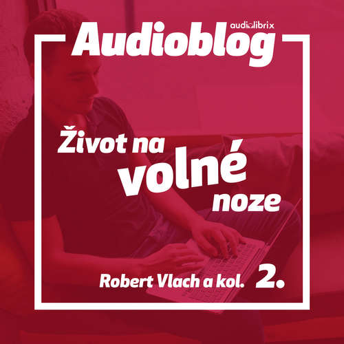 Audiokniha Život na volné noze 2 - Robert Vlach - Martin Vlček