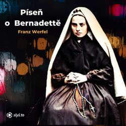 Audiokniha Píseň o Bernadettě - Franz Werfel - Kateřina Rýznarová