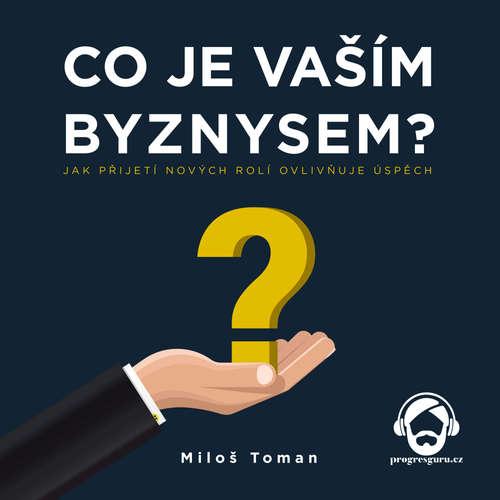 Audiokniha Co je vaším byznysem? - Miloš Toman - Jan Linhart