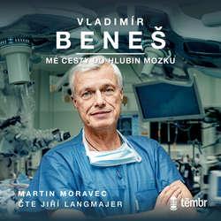 Audiokniha Mé cesty do hlubin mozku - Vladimír Beneš - Jiří Langmajer