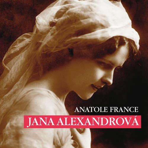 Audiokniha Jana Alexandrová - Anatole France - Josef Červinka