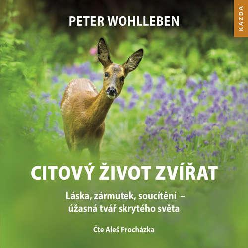 Audiokniha Citový život zvířat - Peter Wohlleben - Aleš Procházka
