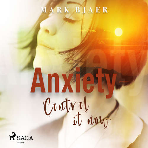 Audiobook Anxiety Control It Now (EN) - Mark Bjaer - Mark Bjaer