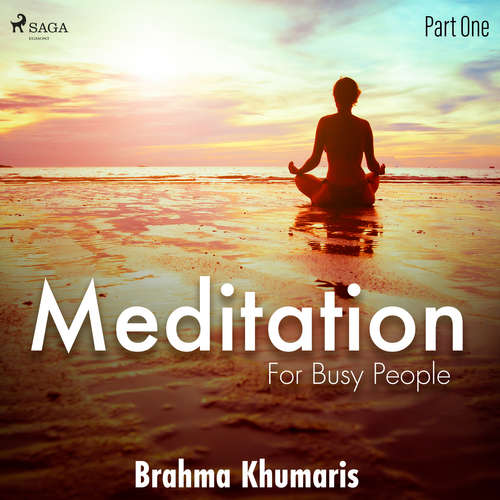 Audiobook Meditation for Busy People - Part One (EN) - Brahma Khumaris - Brahma Khumaris