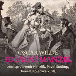 Audiokniha Ideální manžel - Oscar Wilde - Pavel Soukup