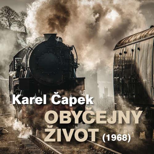 Audiokniha Obyčejný život (1968) - Karel Čapek - Vladimír Šmeral
