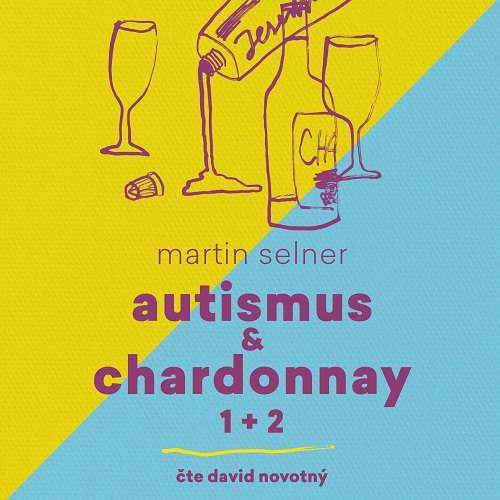 Audiokniha Autismus & Chardonnay (1+2) - Martin Selner - David Novotný