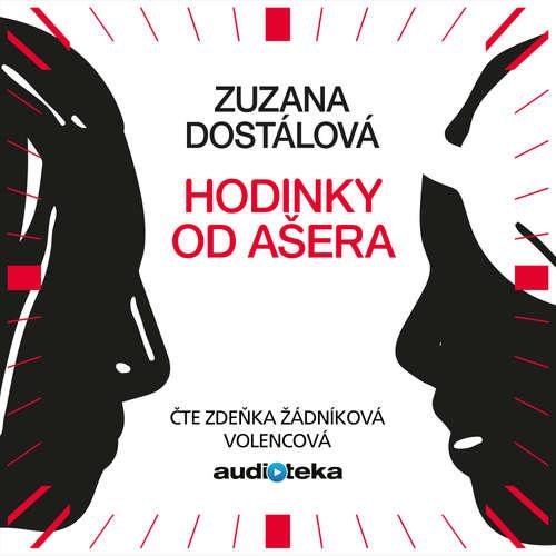 Audiokniha Hodinky od Ašera - Zuzana Dostálová - Zdeňka Žádníková Volencová