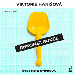 Audiokniha Rekonstrukce - Viktorie Hanišová - Marie Štípková