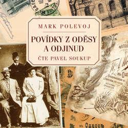 Audiokniha Povídky z Oděsy a odjinud - Mark Polevoj - Pavel Soukup