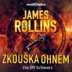 Audiokniha Zkouška ohněm - James Rollins - Jiří Schwarz