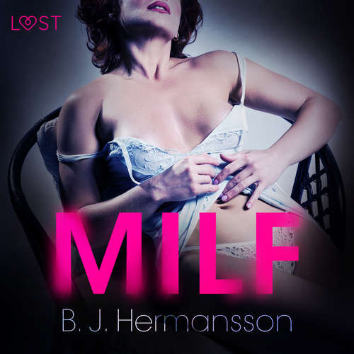 Audiobook MILF - Erotic Short Story (EN) - B. J. Hermansson - Lily Ward