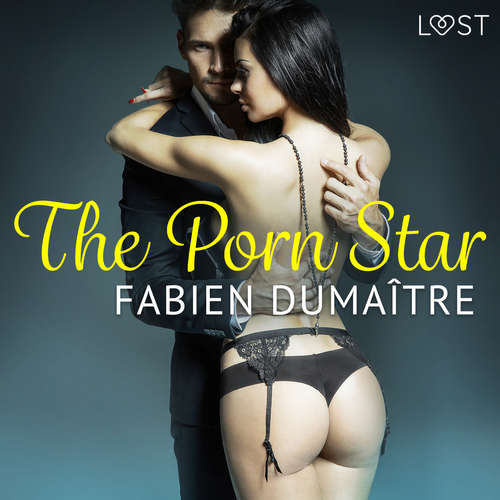 Audiobook The Porn Star - erotic short story (EN) - Fabien Dumaître - Lily Ward