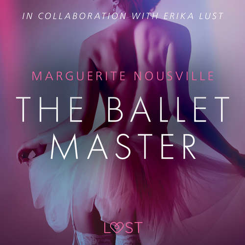 Audiobook The Ballet Master - Erotic Short Story (EN) - Marguerite Nousville - Lily Ward