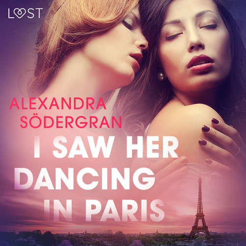 Audiobook I Saw Her Dancing in Paris - Erotic Short Story (EN) - Alexandra Södergran - Lily Ward
