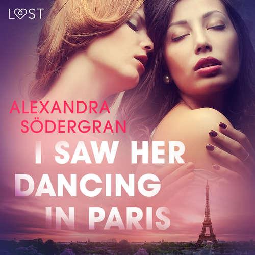 Audiobook I Saw Her Dancing in Paris - Erotic Short Story (EN) - Alexandra Södergran - Lily Ward
