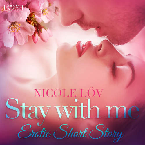 Audiobook Stay With Me - Erotic Short Story (EN) - Nicole Löv - Lily Ward