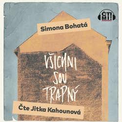 Audiokniha Všichni sou trapný - Simona Bohatá - Jitka Kahounová
