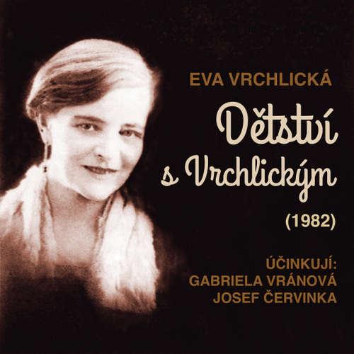 Audiokniha Dětství s Vrchlickým (1982) - Eva Vrchlická - Josef Červinka