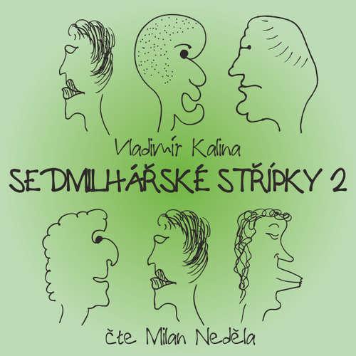 Audiokniha Sedmilhářské střípky 2 - Vladimír Kalina - Miloš Rozhoň