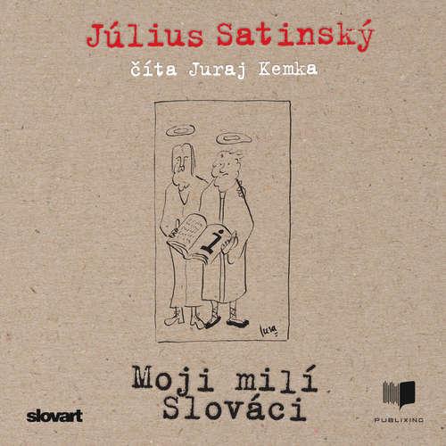 Audiokniha Moji milí Slováci - Július Satinský - Juraj Kemka