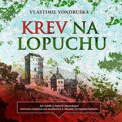 Audiokniha Krev na lopuchu - Vlastimil Vondruška - Jan Hyhlík