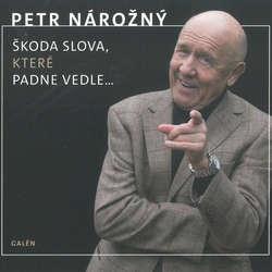 Audiokniha Škoda slova, které padne vedle... - Petr Nárožný - Petr Nárožný