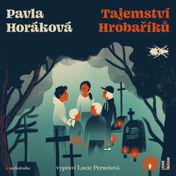 Audiokniha Tajemství Hrobaříků - Pavla Horáková - Lucie Pernetová