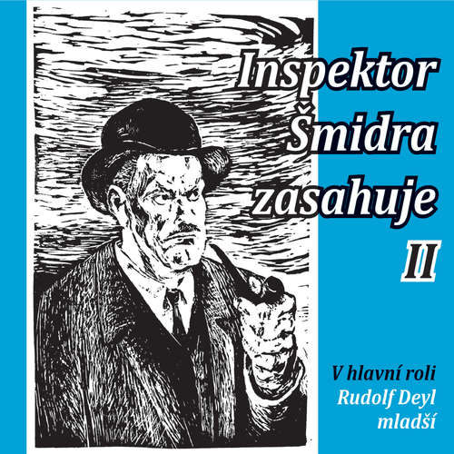 Audiokniha Inspektor Šmidra zasahuje II. - Ilja Kučera st. - Rudolf Deyl