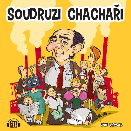 Audiokniha Soudruzi chachaři - Jan Vyoral - Petr Třebický
