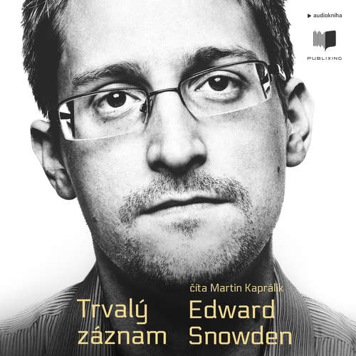 Audiokniha Trvalý záznam - Edward Snowden - Martin Kaprálik