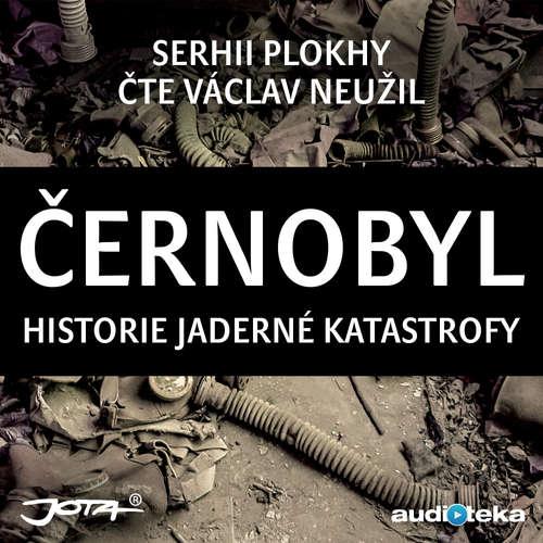 Audiokniha Černobyl - Serhii Plokhy - Václav Neužil