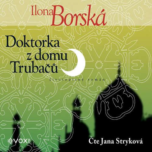 Audiokniha Doktorka z domu Trubačů - Ilona Borská - Jana Stryková