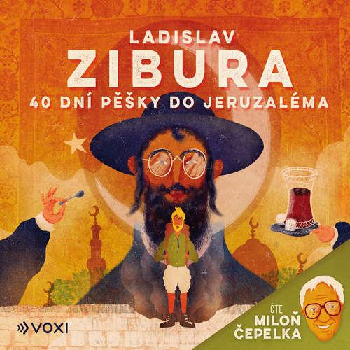 Audiokniha 40 dní pěšky do Jeruzaléma - Ladislav Zibura - Miloň Čepelka