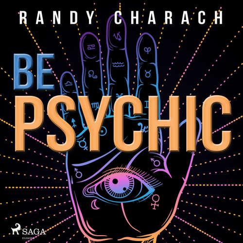 Audiobook Be Psychic (EN) - Randy Charach - Randy Charach
