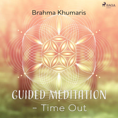 Audiobook Guided Meditation – Time Out (EN) - Brahma Khumaris - Brahma Khumaris